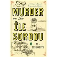 Murder on the Ile Sordou by Longworth, M. L., 9780143125549