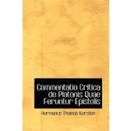 Commentatio Critica De Platonis Quae Feruntur Epistolis by Karsten, Hermanus Thomas, 9780554415550