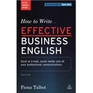 How to Write Effective Business English by Talbot, Fiona, 9780749475550