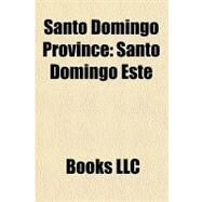 Santo Domingo Province : Santo Domingo Este by , 9781156195550