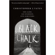 Black Chalk by Yates, Christopher J., 9781250075550