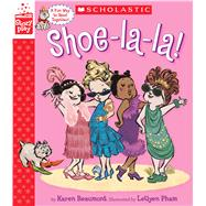 Shoe-la-la! (A StoryPlay Book) by Beaumont, Karen; Leuyen, Pham, 9781338115550