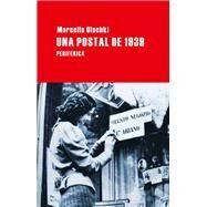 Una postal de 1939 by Olschki, Marcella, 9788492865550