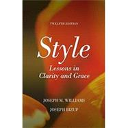 Style: The Basics of Clarity and Grace + Pearson Writer Standalone Access Card (12 Month Access) by Williams, Joseph M.; Bizup, Joseph, 9780134645551