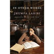 In Other Words by Lahiri, Jhumpa; Goldstein, Ann, 9781101875551