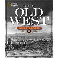 National Geographic The Old West by Hyslop, Stephen G., 9781426215551