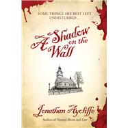 A Shadow on the Wall by Aycliffe, Jonathan, 9781597805551