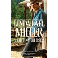 A Creed in Stone Creek by Miller, Linda Lael, 9780373775552