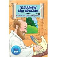 Matthew the Aposlte: Banker and God's Storyteller by Yoffie, Barbara, 9780764825552