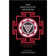 The Mountain Shadow by Roberts, Gregory David, 9780802125552