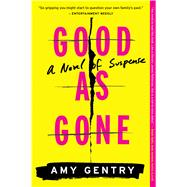 Good as Gone by Gentry, Amy, 9781328745552