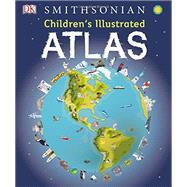 Children's Illustrated Atlas by Dorling Kindersley, Inc., 9781465435552