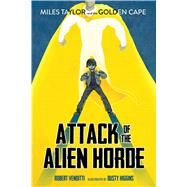 Attack of the Alien Horde by Venditti, Robert; Higgins, Dusty, 9781481405553