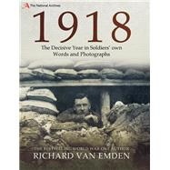 1918 by Van Emden, Richard, 9781526735553