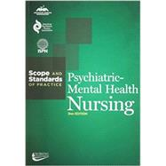 Psychiatric-mental Health Nursing: Scope and Standards of Practice by American Psychiatric Nurses Association; American Nurses Association, 9781558105553