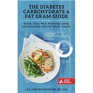 The Diabetes Carbohydrate & Fat Gram Guide Quick, Easy Meal Planning Using Carbohydrate and Fat Gram Counts by Holzmeister, Lea Ann, 9781580405553