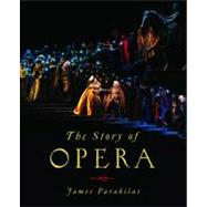 The Story of Opera by PARAKILAS,JAMES, 9780393935554
