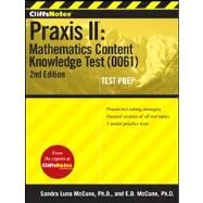 CliffsNotes Praxis II : Mathematics Content Knowledge Test (0061) by McCune, Ennis Donice; Luna McCune, Sandra, 9781118085554