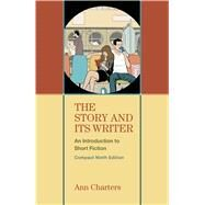 The Story and Its Writer Compact An Introduction to Short Fiction by Charters, Ann, 9781457665554