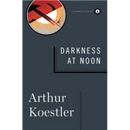 Darkness at Noon by Koestler, Arthur; Hardy, Daphne, 9781476785554
