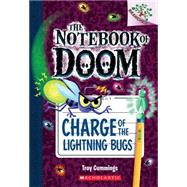 Charge of the Lightning Bugs: A Branches Book (The Notebook of Doom #8) by Cummings, Troy, 9780545795555