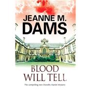 Blood Will Tell by Dams, Jeanne M., 9780727885555