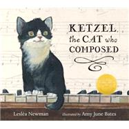 Ketzel, the Cat Who Composed by NEWMAN, LESLEABATES, AMY JUNE, 9780763665555
