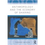 Anthropology and the Economy of Sharing by Widlok; Thomas, 9781138945555