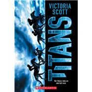 Titans by Scott, Victoria, 9781338095555