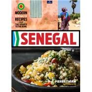 Senegal: Modern Senegalese Recipes from the Source to the Bowl by Thiam, Pierre; Sit, Jennifer, 9781891105555