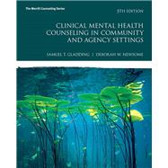 Clinical Mental Health Counseling in Community and Agency Settings by Gladding, Samuel T.; Newsome, Debbie W., 9780134385556