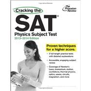 Cracking the SAT Physics Subject Test, 2013-2014 Edition by PRINCETON REVIEW, 9780307945556