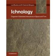 Ichnology : Organism-Substrate Interactions in Space and Time by Luis A. Buatois, M. Gabriela Mángano, 9780521855556