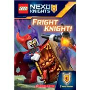 Fright Knight! (LEGO NEXO Knights: Chapter Book) by Howard, Kate, 9780545925556