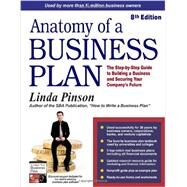 Anatomy of a Business Plan: The Step-by-step Guide to Building a Business and Securing Your Company's Future by Pinson, Linda, 9780944205556