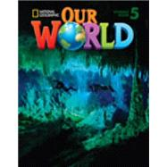 Our World 5 with CD-ROM by Crandall, JoAnn; Kang Shin, Joan, 9781285455556
