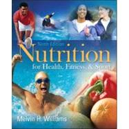 Nutrition for Health, Fitness and Sport by Williams, Melvin, 9780073375557