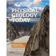 Physical Geology Today by Nance, Damian; Murphy, Brendan, 9780199965557