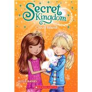 Secret Kingdom #3: Cloud Island by Banks, Rosie, 9780545535557
