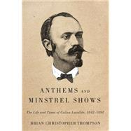 Anthems and Minstrel Shows by Thompson, Brian Christopher, 9780773545557