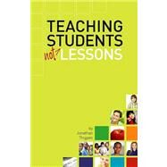 Teaching Students Not Lessons by Thigpen, Jonathan N., 9780892655557