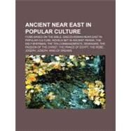 Ancient Near East in Popular Culture by , 9781157355557