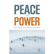 Peace and Power: New Directions for Building Community by Chinn, Peggy L., 9781449645557