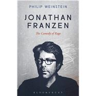Jonathan Franzen The Comedy of Rage by Weinstein, Philip, 9781501325557