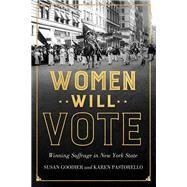 Women Will Vote by Goodier, Susan; Pastorello, Karen, 9781501705557
