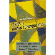 Ethics in Human Communication by Johannesen, Richard L.; Valde, Kathleen S.; Whedbee, Karen E., 9781577665557