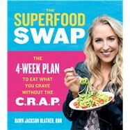 The Superfood Swap by Blatner, Dawn Jackson; Kuzma, Cindy; Rupp, Tina, 9780544535558