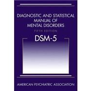 Diagnostic and Statistical Manual of Mental Disorders, (DSM-5) by American Psychiatric Association, 9780890425558