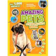 National Geographic Kids Amazing Pets Sticker Activity Book by NATIONAL GEOGRAPHIC KIDS, 9781426315558