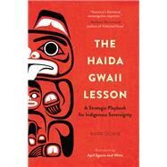 The Haida Gwaii Lesson by Dowie, Mark; White, April Sgaana Jaad, 9781942645559
